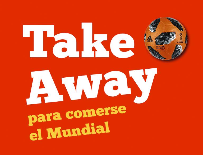 take away - Cómete el Mundial