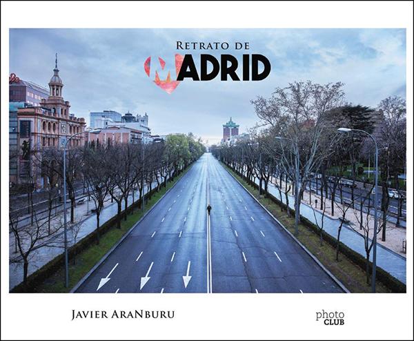 Retrato de Madrid Javier AraNburu - Javier Aranburu, el fotógrafo seducido por Madrid